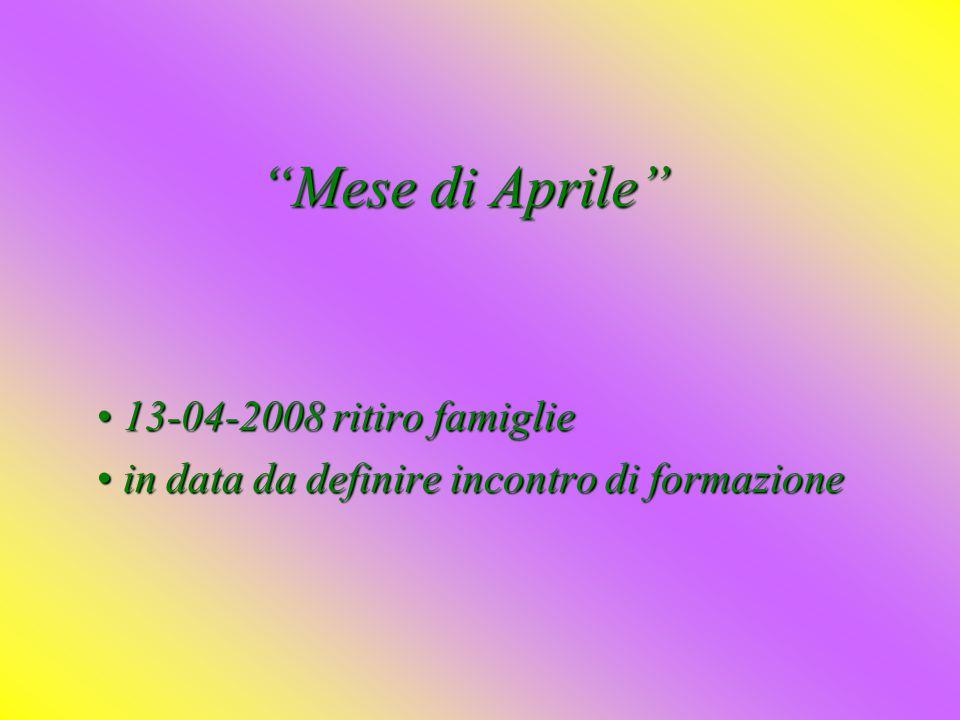 13-04-2008 ritiro famiglie in data da definire incontro di formazione