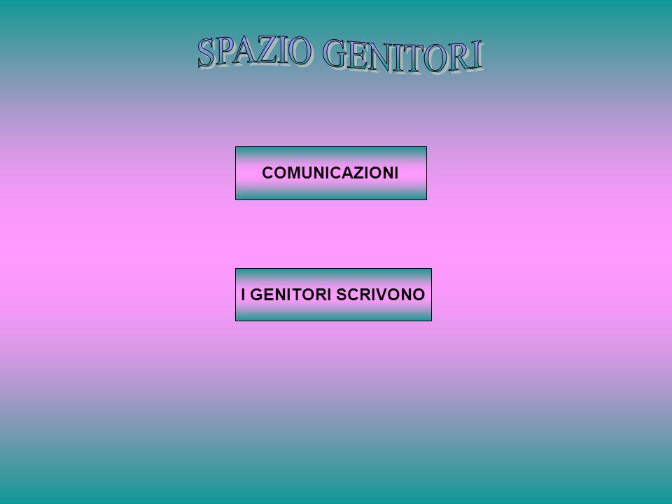 SPAZIO GENITORI COMUNICAZIONI I GENITORI SCRIVONO