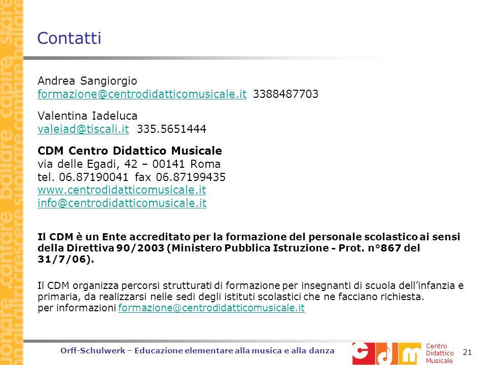 Contatti Andrea Sangiorgio formazione@centrodidatticomusicale.it 3388487703. Valentina Iadeluca valeiad@tiscali.it 335.5651444.
