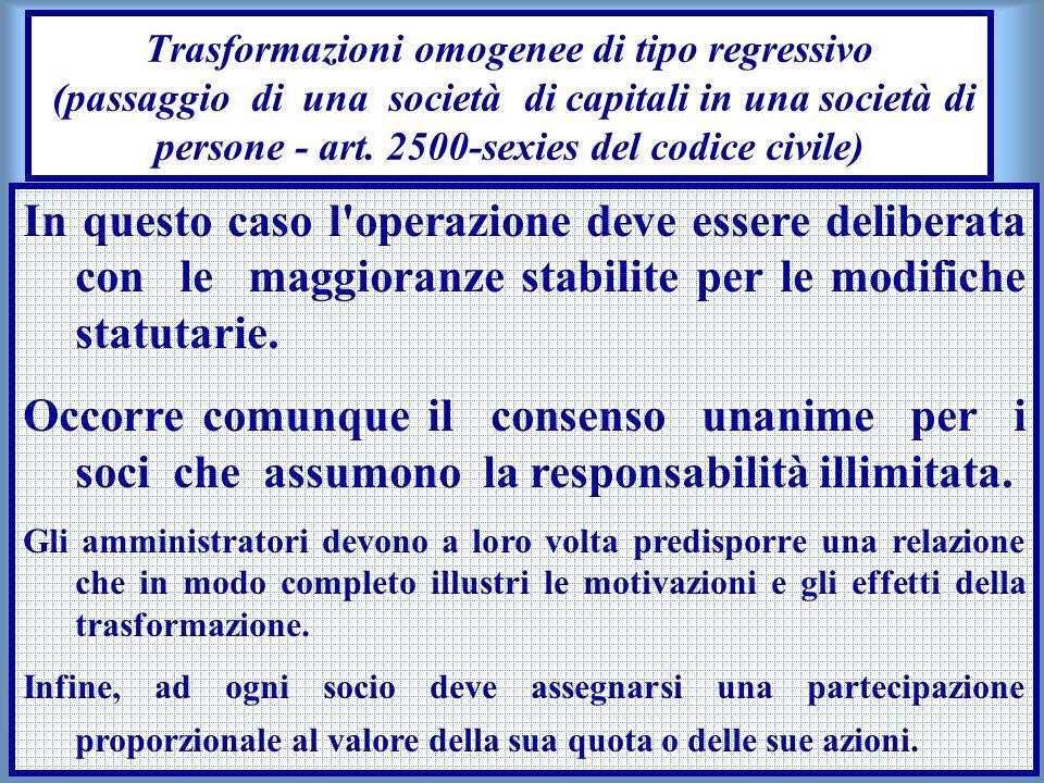 Trasformazioni omogenee di tipo regressivo (passaggio di una società di capitali in una società di persone - art. 2500-sexies del codice civile)