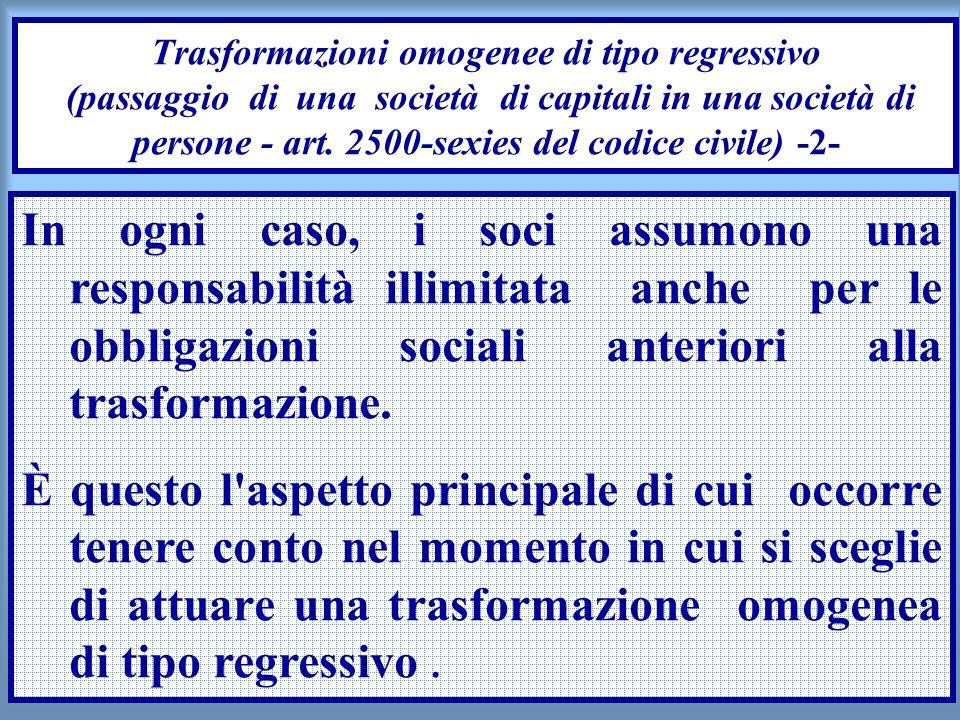 Trasformazioni omogenee di tipo regressivo (passaggio di una società di capitali in una società di persone - art. 2500-sexies del codice civile) -2-