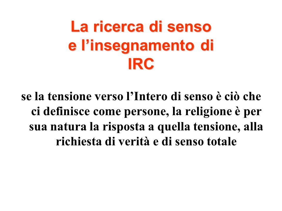 La ricerca di senso e l'insegnamento di IRC