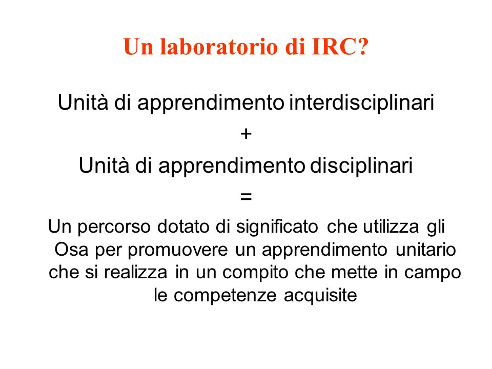 Un laboratorio di IRC Unità di apprendimento interdisciplinari +