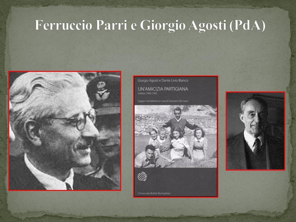 Ferruccio Parri e Giorgio Agosti (PdA)