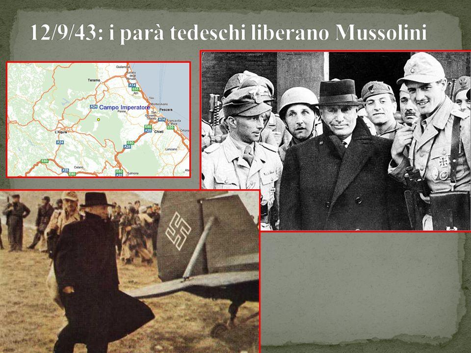 12/9/43: i parà tedeschi liberano Mussolini