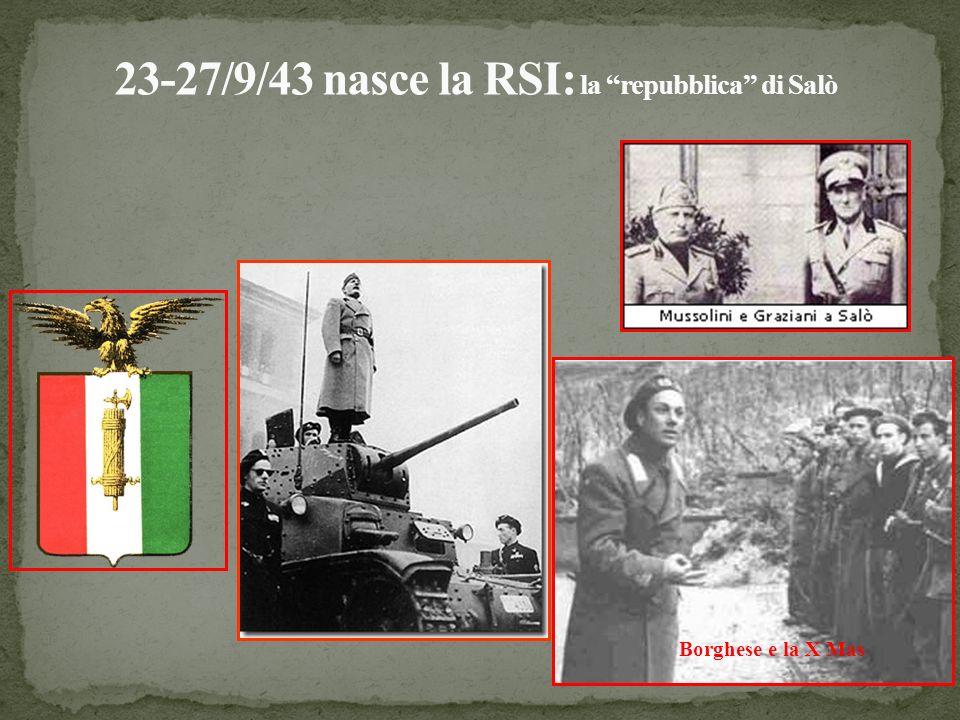 23-27/9/43 nasce la RSI: la repubblica di Salò