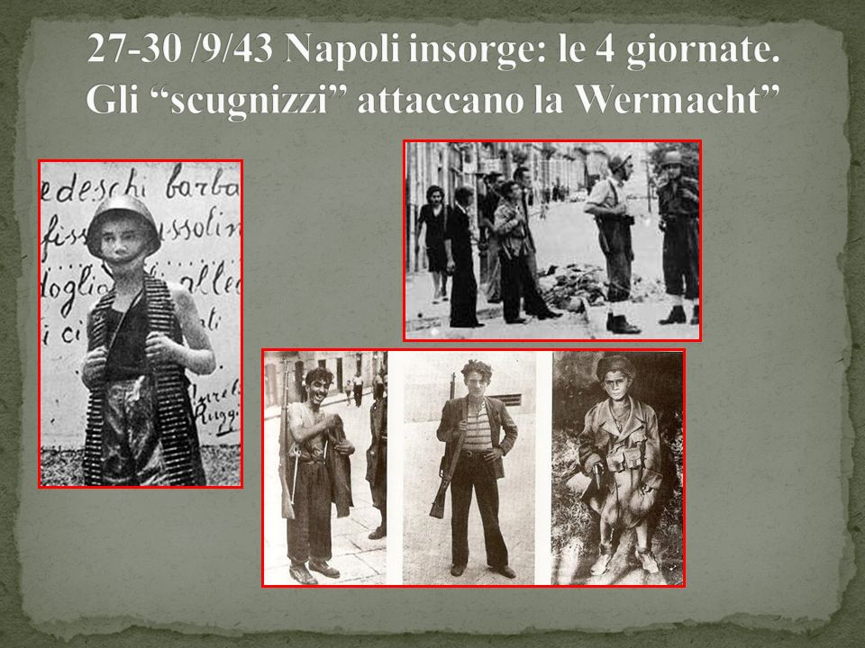 27-30 /9/43 Napoli insorge: le 4 giornate