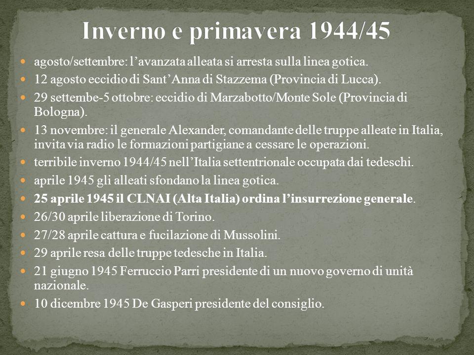 Inverno e primavera 1944/45 agosto/settembre: l'avanzata alleata si arresta sulla linea gotica.