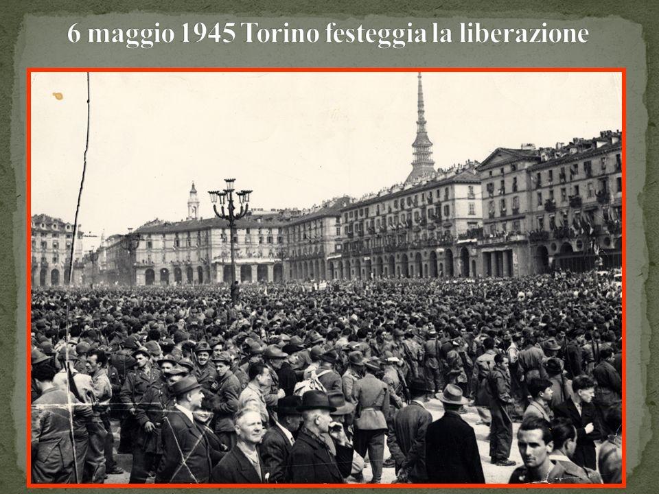 6 maggio 1945 Torino festeggia la liberazione