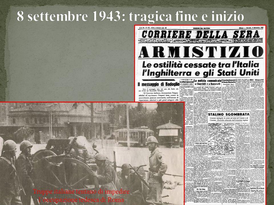 8 settembre 1943: tragica fine e inizio