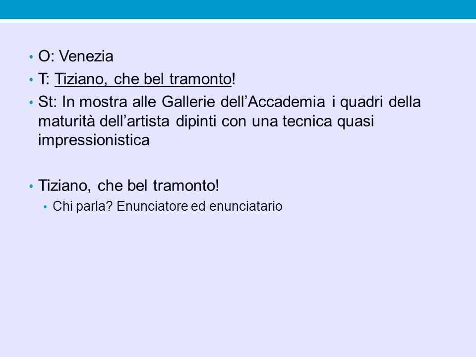 T: Tiziano, che bel tramonto!