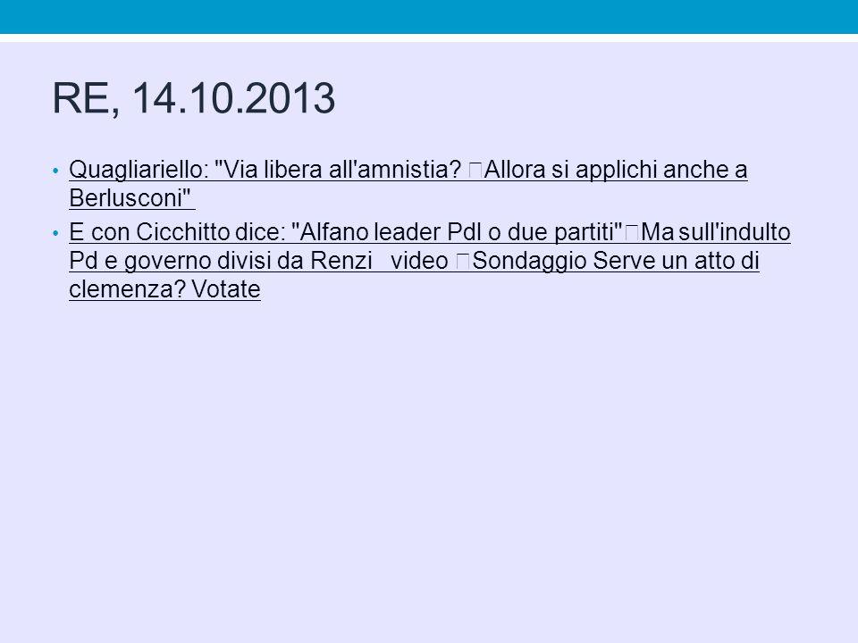 RE, 14.10.2013 Quagliariello: Via libera all amnistia Allora si applichi anche a Berlusconi