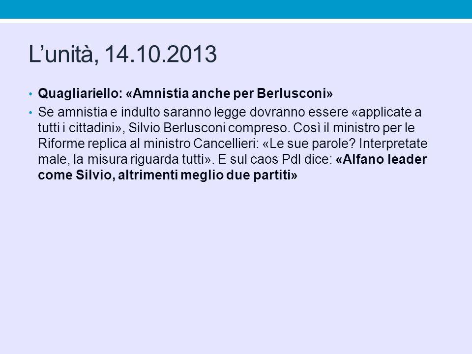 L'unità, 14.10.2013 Quagliariello: «Amnistia anche per Berlusconi»