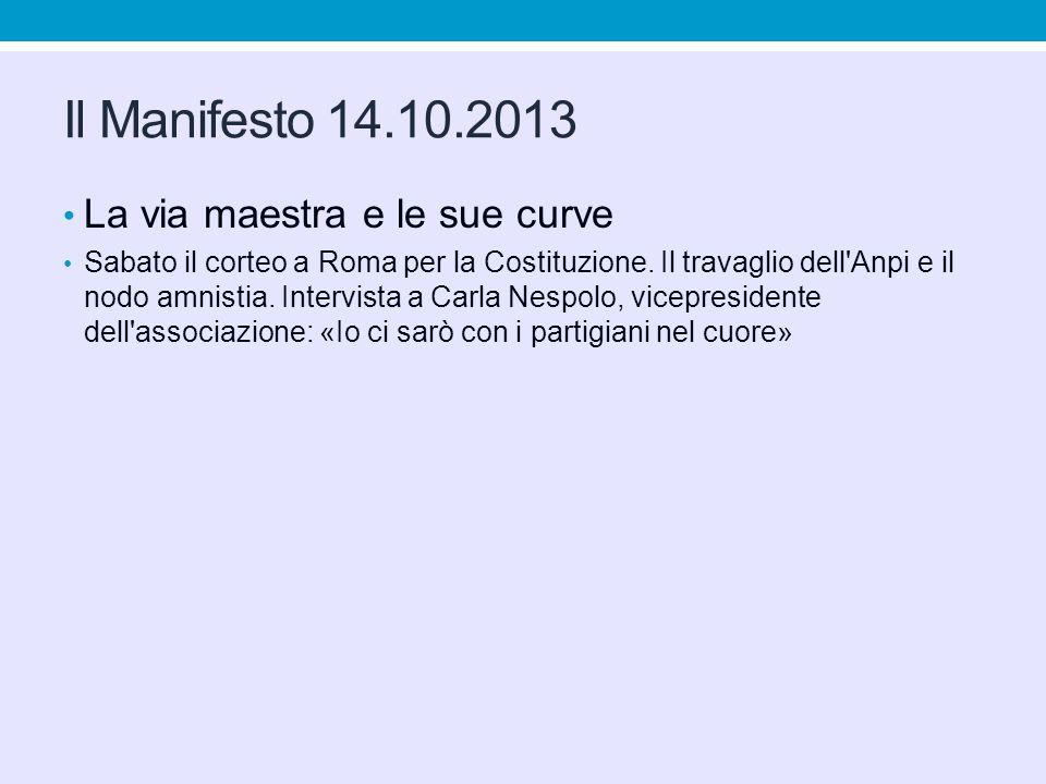 Il Manifesto 14.10.2013 La via maestra e le sue curve