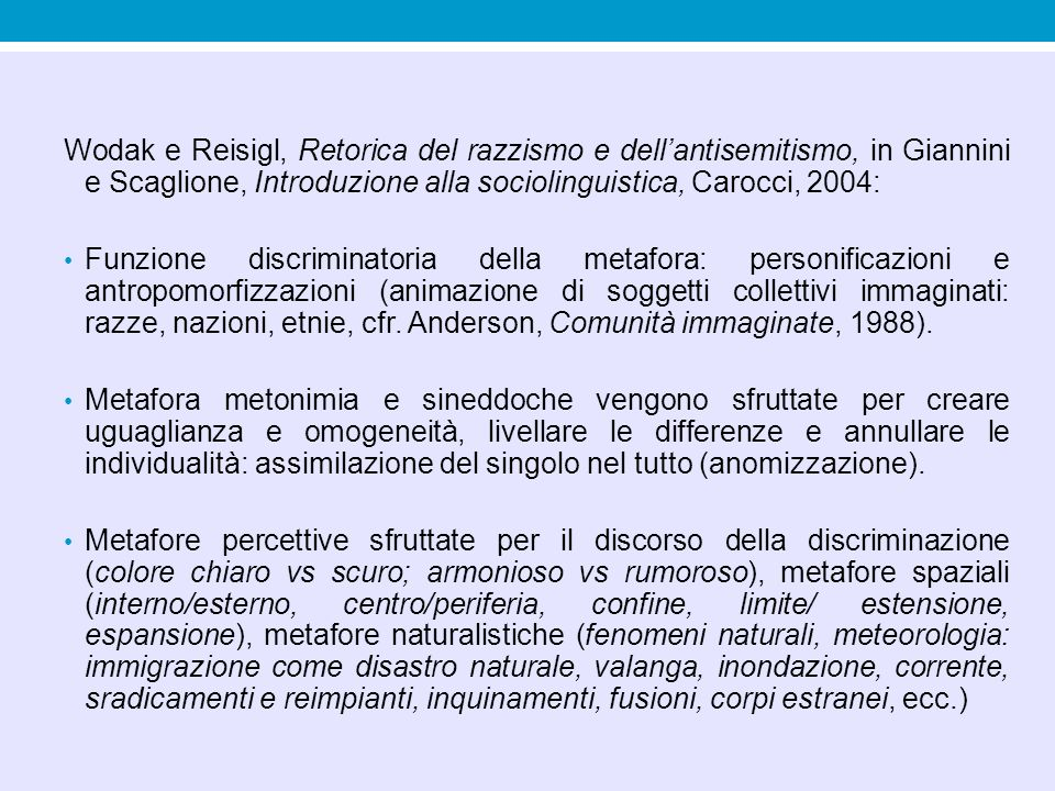 Wodak e Reisigl, Retorica del razzismo e dell'antisemitismo, in Giannini e Scaglione, Introduzione alla sociolinguistica, Carocci, 2004: