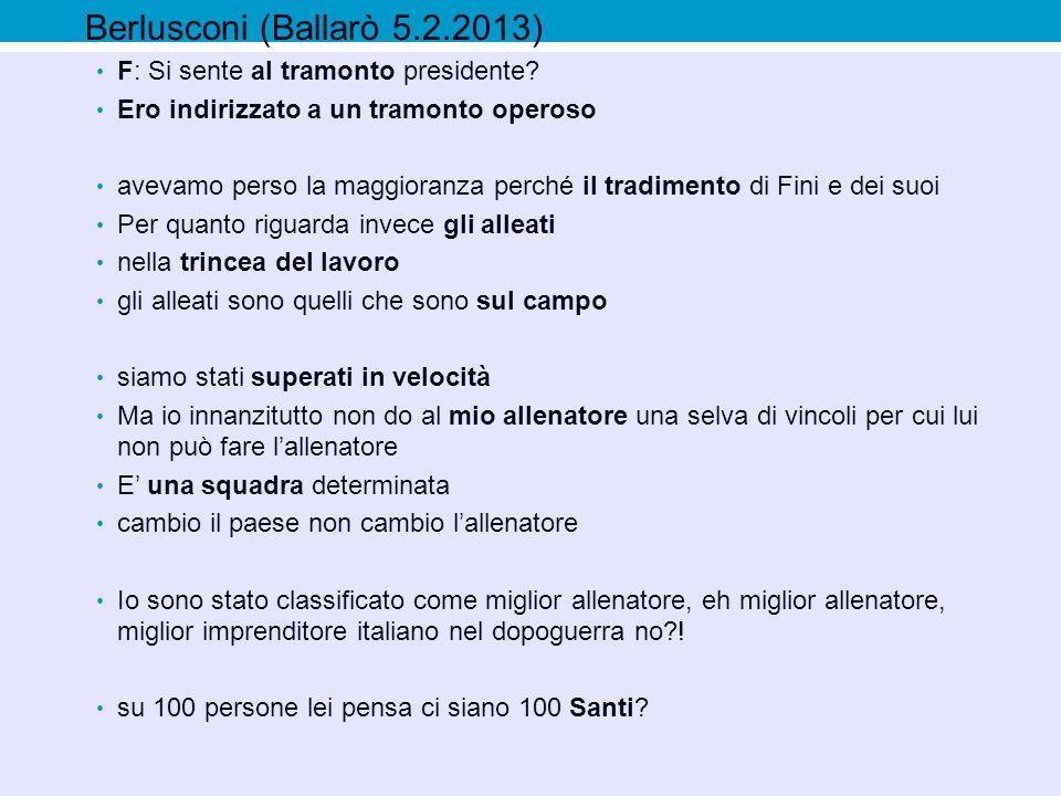 Berlusconi (Ballarò 5.2.2013) F: Si sente al tramonto presidente