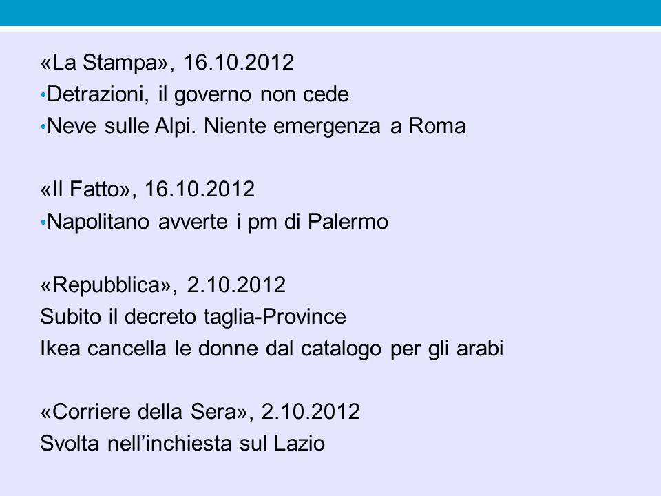 «La Stampa», 16.10.2012 Detrazioni, il governo non cede. Neve sulle Alpi. Niente emergenza a Roma.