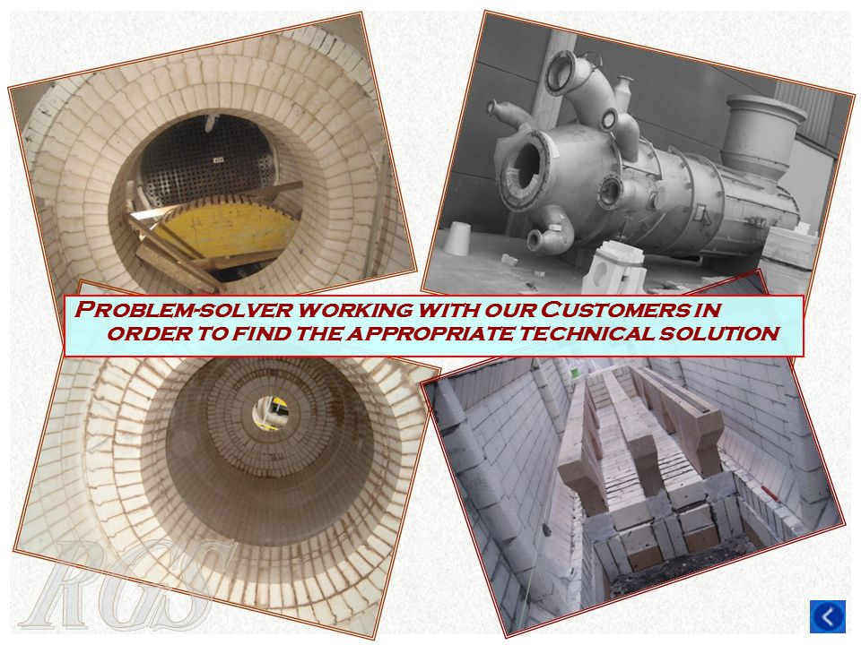 Problem-solver working with our Customers in order to find the appropriate technical solution