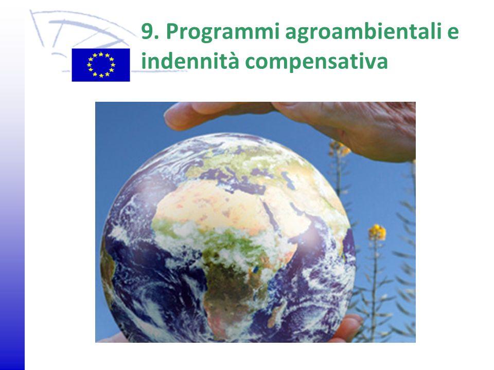 9. Programmi agroambientali e indennità compensativa