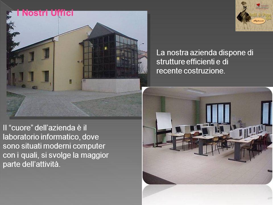 I Nostri Uffici La nostra azienda dispone di strutture efficienti e di recente costruzione.