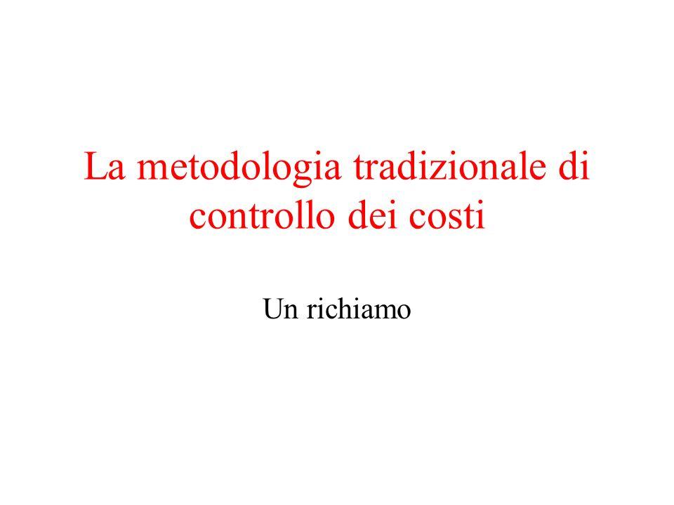 La metodologia tradizionale di controllo dei costi