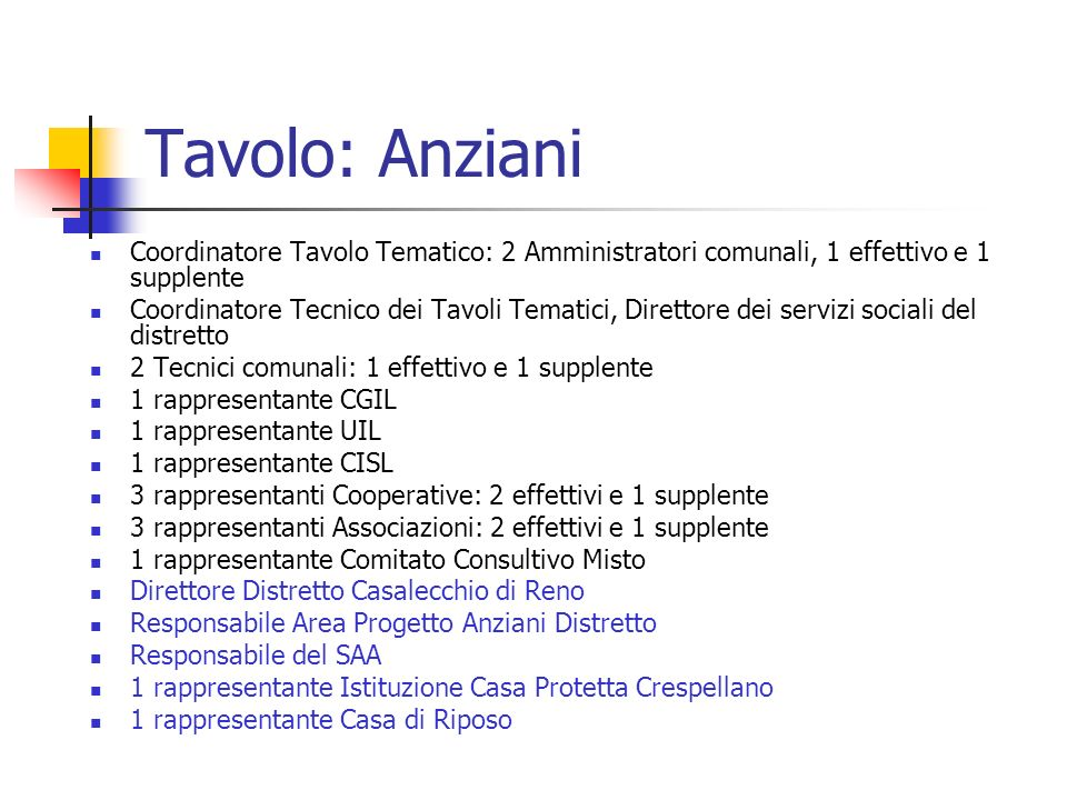 Tavolo: Anziani Coordinatore Tavolo Tematico: 2 Amministratori comunali, 1 effettivo e 1 supplente.