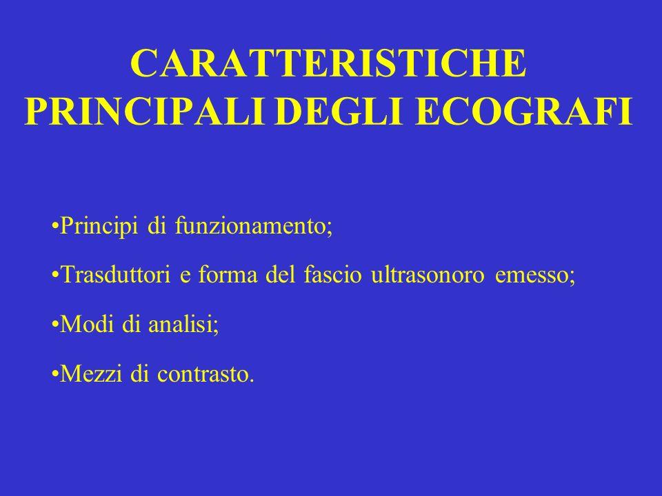CARATTERISTICHE PRINCIPALI DEGLI ECOGRAFI