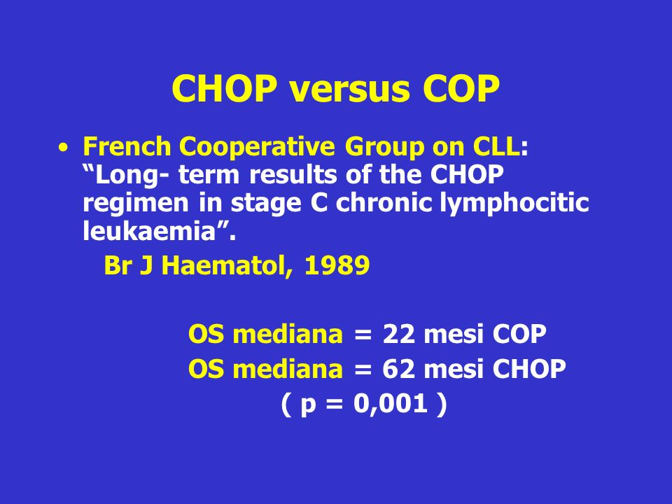CHOP versus COPFrench Cooperative Group on CLL: Long- term results of the CHOP regimen in stage C chronic lymphocitic leukaemia .