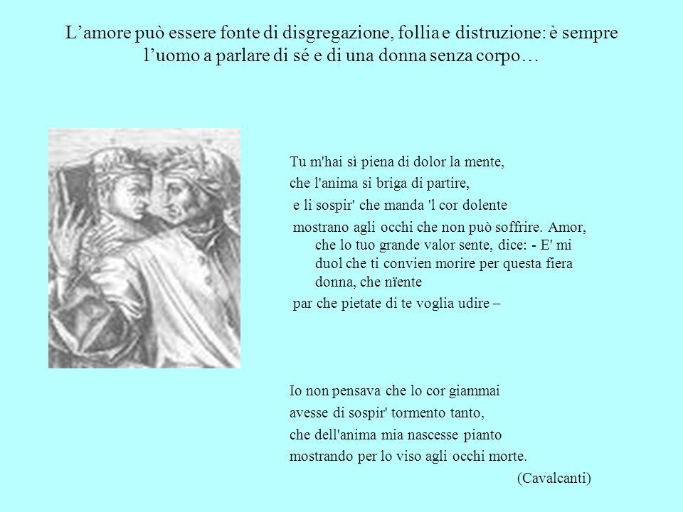 L'amore può essere fonte di disgregazione, follia e distruzione: è sempre l'uomo a parlare di sé e di una donna senza corpo…