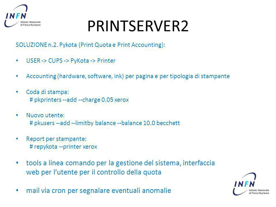 PRINTSERVER2 SOLUZIONE n.2. Pykota (Print Quota e Print Accounting): USER -> CUPS -> PyKota -> Printer.