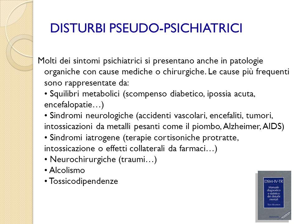 DISTURBI PSEUDO-PSICHIATRICI