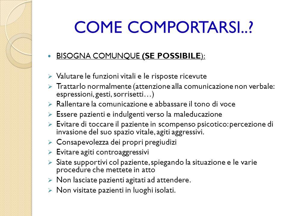 COME COMPORTARSI.. BISOGNA COMUNQUE (SE POSSIBILE):