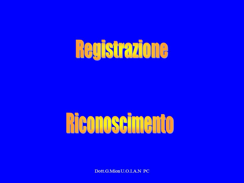 Registrazione Riconoscimento Dott.G.Mion U.O.I.A.N PC