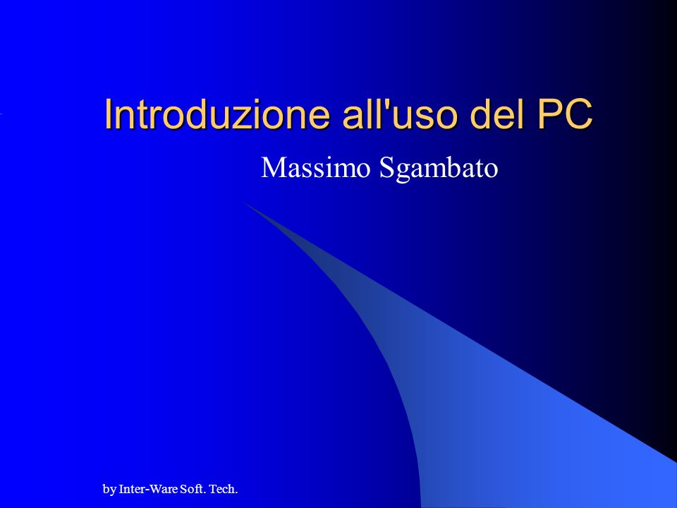 Introduzione all uso del PC