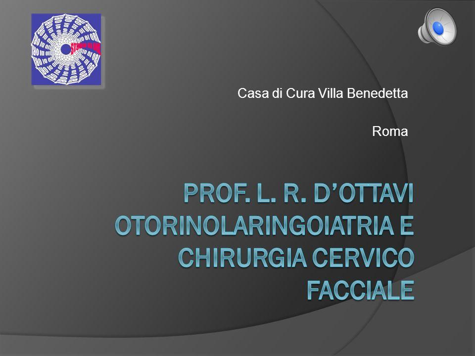 Prof. L. R. D'ottavi otorinolaringoiatria e chirurgia cervico facciale