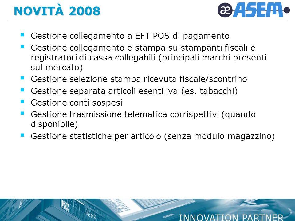 NOVITÀ 2008 Gestione collegamento a EFT POS di pagamento