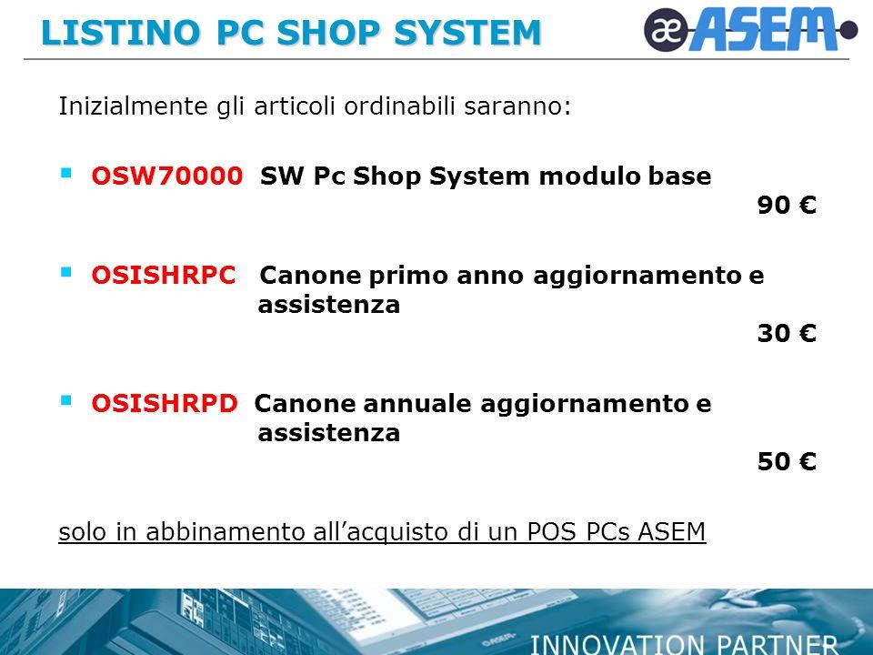LISTINO PC SHOP SYSTEM Inizialmente gli articoli ordinabili saranno: