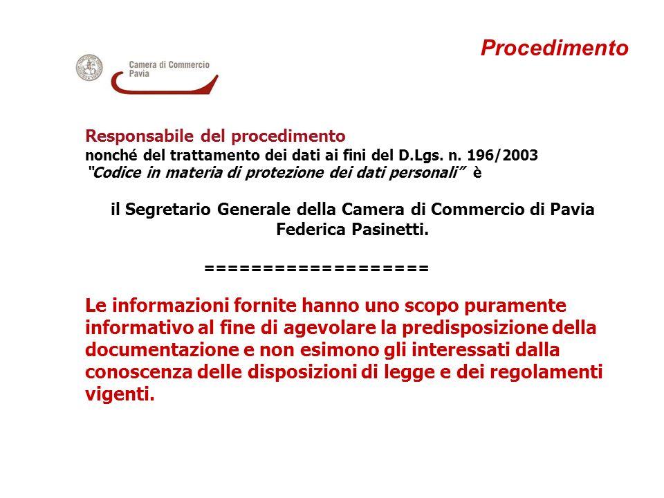 Procedimento Responsabile del procedimento. nonché del trattamento dei dati ai fini del D.Lgs. n. 196/2003.