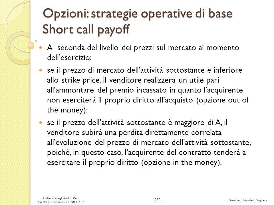 Opzioni: strategie operative di base Short call payoff
