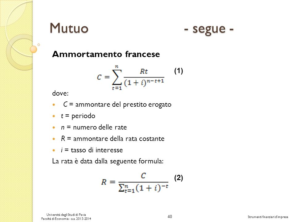 Mutuo - segue - Ammortamento francese (1) dove: