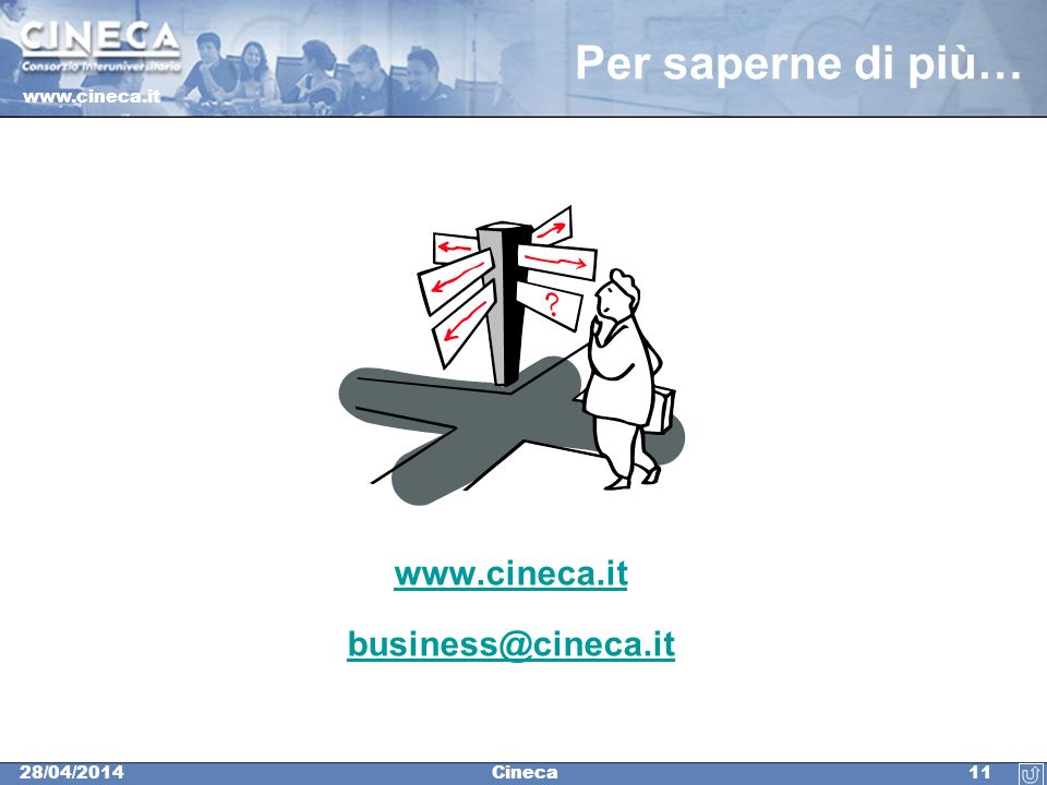 Per saperne di più… www.cineca.it business@cineca.it 11