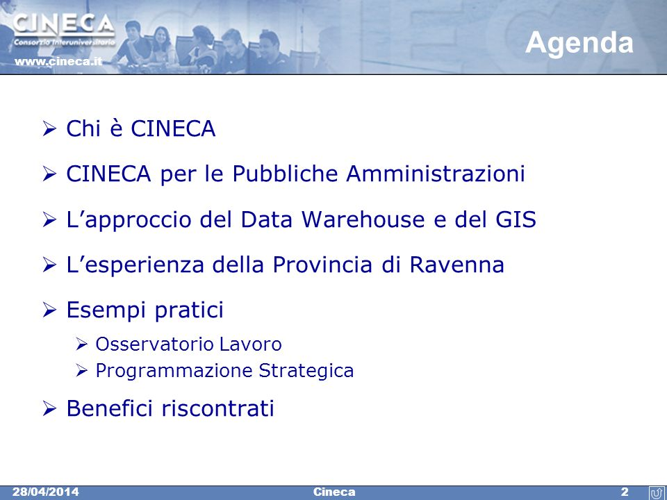 Agenda Chi è CINECA CINECA per le Pubbliche Amministrazioni