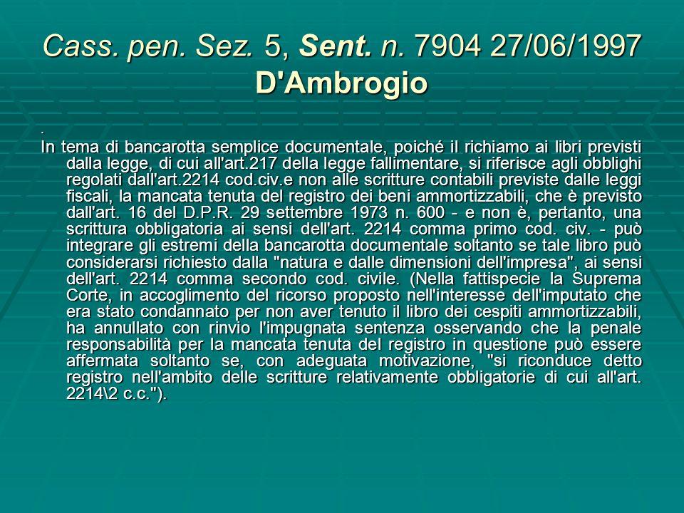 Cass. pen. Sez. 5, Sent. n. 7904 27/06/1997 D Ambrogio