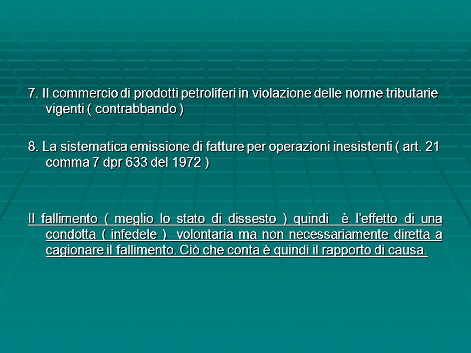 7. Il commercio di prodotti petroliferi in violazione delle norme tributarie vigenti ( contrabbando )