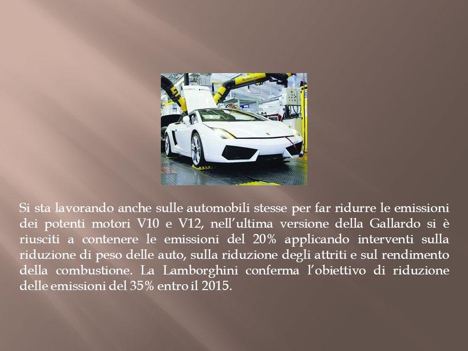 Si sta lavorando anche sulle automobili stesse per far ridurre le emissioni dei potenti motori V10 e V12, nell'ultima versione della Gallardo si è riusciti a contenere le emissioni del 20% applicando interventi sulla riduzione di peso delle auto, sulla riduzione degli attriti e sul rendimento della combustione.