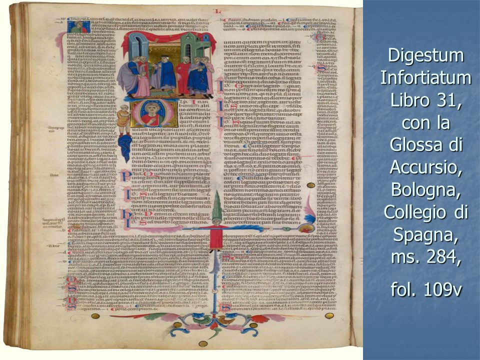 Digestum InfortiatumLibro 31, con la Glossa di Accursio, Bologna, Collegio di Spagna, ms.