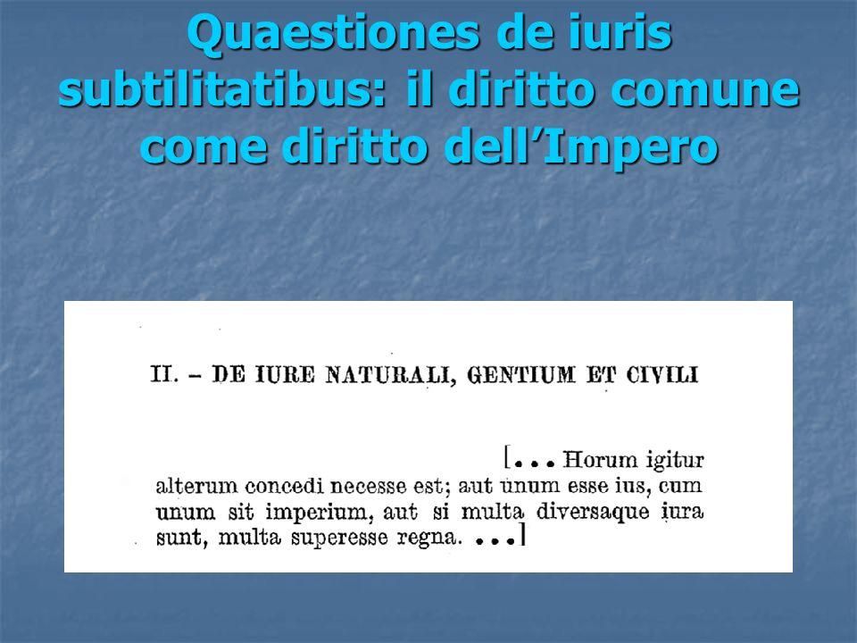 Quaestiones de iuris subtilitatibus: il diritto comune come diritto dell'Impero
