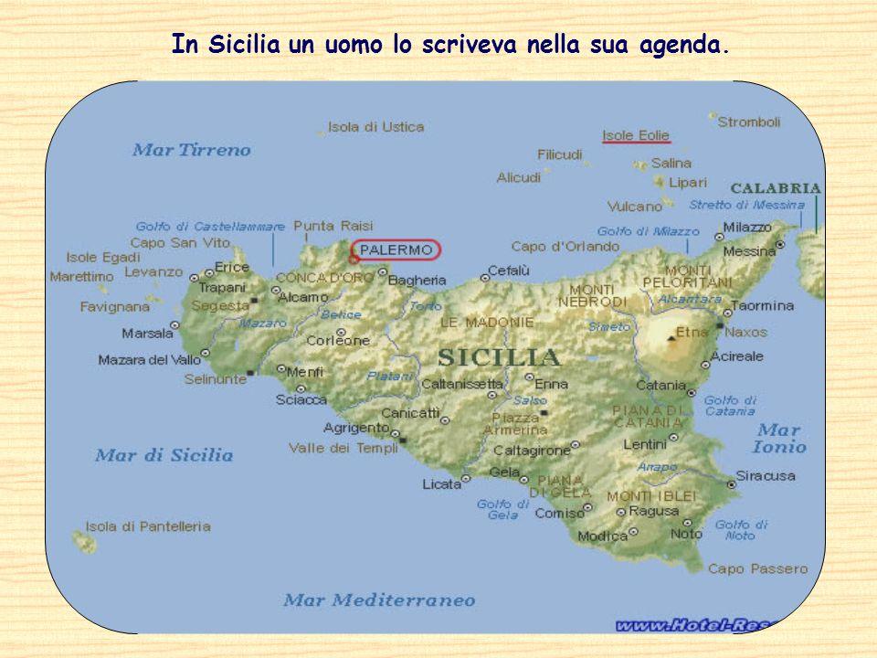 In Sicilia un uomo lo scriveva nella sua agenda.