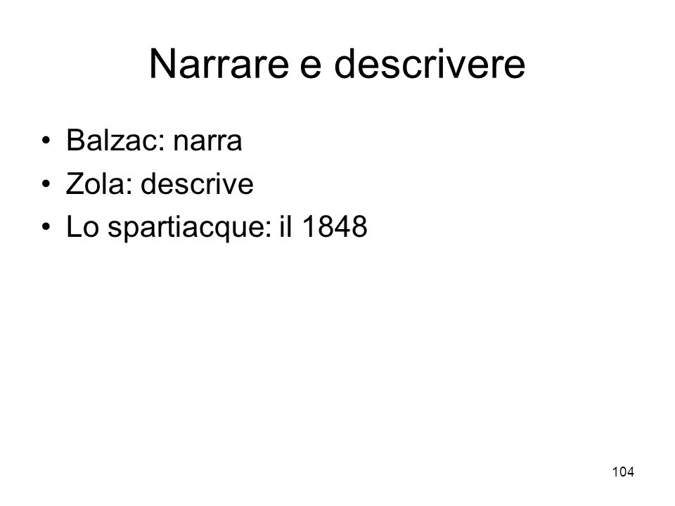 Narrare e descrivere Balzac: narra Zola: descrive