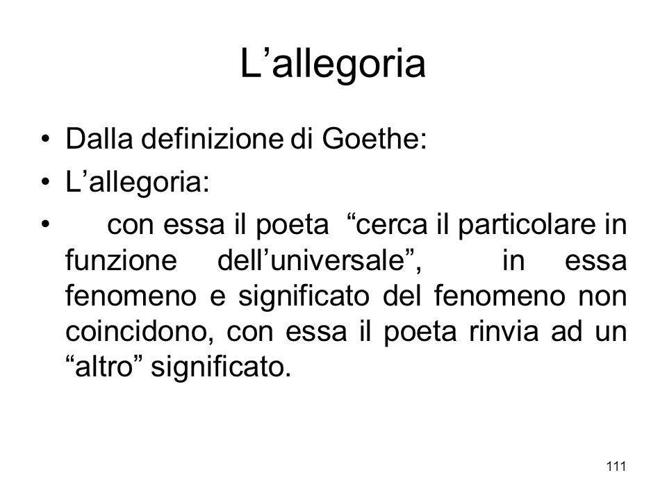 L'allegoria Dalla definizione di Goethe: L'allegoria: